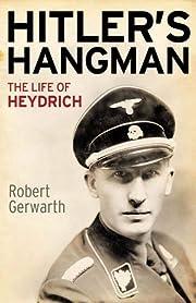 Hitler's Hangman: The Life of Heydrich…