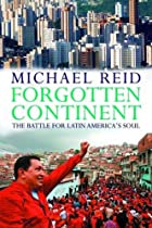 Forgotten Continent: The Battle for Latin…