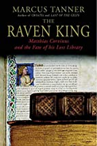 The Raven King: Matthias Corvinus and the…