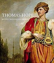 Thomas Hope: Regency Designer – tekijä:…