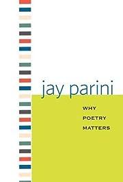 Why poetry matters av Jay Parini