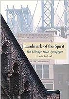 Landmark of the Spirit: The Eldridge Street…