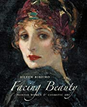 Facing Beauty: Painted Women and Cosmetic…