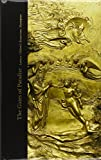 The Gates of Paradise : Lorenzo Ghiberti's Renaissance Masterpiece / edited by Gary M. Radke ; with contributions by Andrew Butterfield ... [et al.]