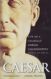 Caesar: Life of a Colossus por Adrian…