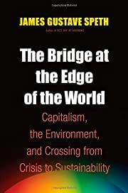 The Bridge at the Edge of the World:…