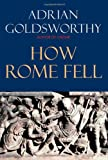 How Rome fell : death of a superpower / Adrian Goldsworthy