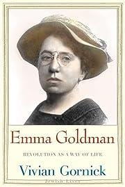 Emma Goldman: Revolution as a Way of Life…