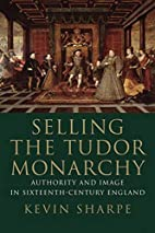 Selling the Tudor Monarchy: Authority and…