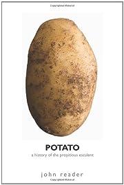 Potato: A History of the Propitious Esculent…