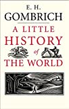 A Little History of the World (Little…