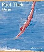 Paul Thek: Diver, A Retrospective (Whitney…