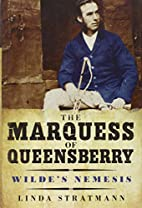 The Marquess of Queensberry: Wilde's Nemesis…