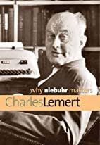 Why Niebuhr Matters (Why X Matters Series)…