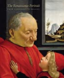 The Renaissance portrait : from Donatello to Bellini / edited by Keith Christiansen and Stefan Weppelmann ; essays by Patricia Rubin [and others]