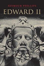 Edward II (English Monarchs) – tekijä:…
