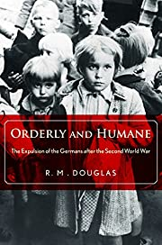Orderly and Humane: The Expulsion of the…