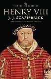 Henry VIII / by J. J. Scarisbrick