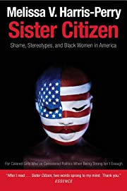 Sister Citizen: Shame, Stereotypes, and…