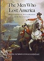 The Men Who Lost America: British…