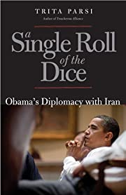 A Single Roll of the Dice: Obama's Diplomacy…