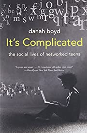It's Complicated: The Social Lives of…