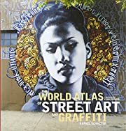 The World Atlas of Street Art and Graffiti…