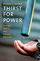 Thirst for Power: Energy, Water, and Human…