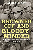 Browned Off and Bloody-Minded: The British…