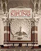 John Lockwood Kipling: Arts and Crafts in…