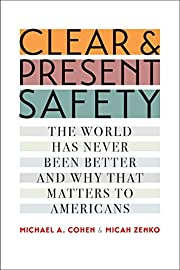 Clear and Present Safety: The World Has…