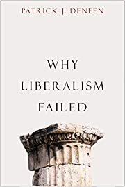 Why Liberalism Failed (Politics and Culture…