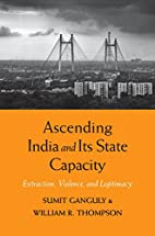 Ascending India and Its State Capacity:…