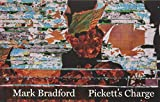 Mark Bradford : Pickett's charge / Evelyn C. Hankins and Stéphane Aquin