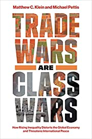 Trade Wars Are Class Wars: How Rising…