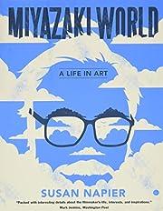 Miyazakiworld: A Life in Art af Susan Napier