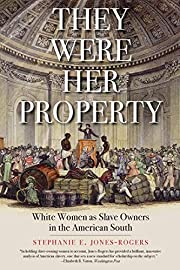 They Were Her Property: White Women as Slave…