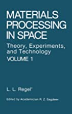 Materials processing in space : theory,…
