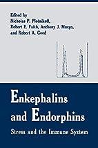 Enkephalins and Endorphins by R.E. Faith