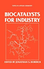 Biocatalysts for Industry (Topics in Applied…