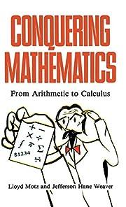 Conquering Mathematics – tekijä: Lloyd…