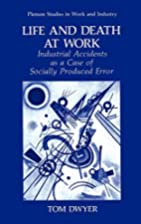 Life and Death at Work: Industrial Accidents…