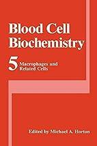 Blood Cell Biochemistry, Volume 5:…