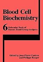 Blood Cell Biochemistry, Volume 6: Molecular…