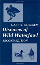 Diseases of Wild Waterfowl by Gary A.…