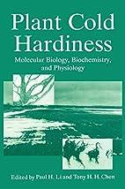 Plant Cold Hardiness: Molecular Biology,…
