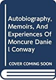 Autobiography : memories and experiences of Moncure Daniel Conway