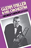 Glenn Miller and his orchestra / by George T. Simon