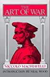 The art of war : a revised edition of the Ellis Farneworth translation / Niccolò Machiavelli ; with an introduction by Neal Wood
