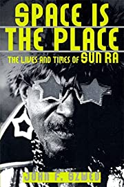 Space Is The Place: The Lives And Times Of…
